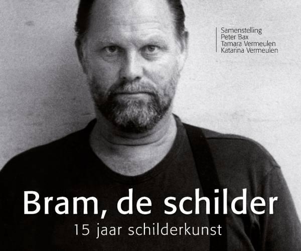 Boek 'Bram, de schilder': Vijftien jaar schilderkunst van Bram Vermeulen in beeld gebracht